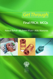 Get Through Final FRCA: MCQs