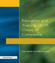 Education and Training 14-19 : Chaos or Coherence? - 1st Edition book cover