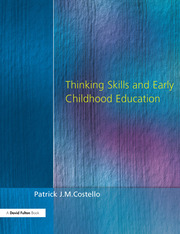 Thinking Skills and Early Childhood Education - 1st Edition book cover