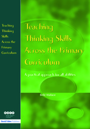 Teaching Thinking Skills Across the Primary Curriculum - 1st Edition book cover