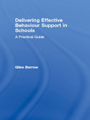 Delivering Effective Behaviour Support in Schools - 1st Edition book cover