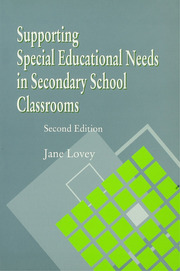 Supporting Special Educational Needs in Secondary School Classrooms - 1st Edition book cover