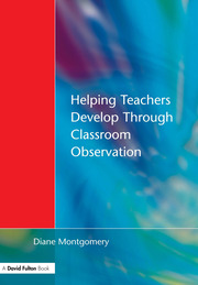 Helping Teachers Develop through Classroom Observation - 1st Edition book cover