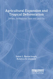 Agricultural Expansion and Tropical Deforestation - 1st Edition book cover