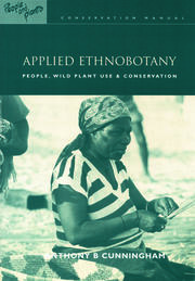 Applied Ethnobotany: People, Wild Plant Use and Conservation