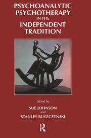 Psychoanalytic Psychotherapy in the Independent Tradition - 1st Edition book cover