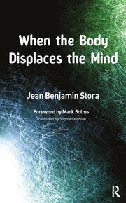 When the Body Displaces the Mind - 1st Edition book cover