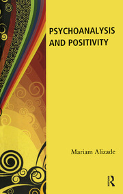 Psychoanalysis and Positivity - 1st Edition book cover