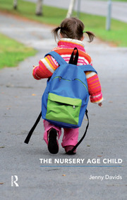 The Nursery Age Child - 1st Edition book cover