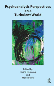Psychoanalytic Perspectives on a Turbulent World - 1st Edition book cover