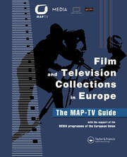 Film and Television Collections in Europe - the MAP-TV Guide - 1st Edition book cover