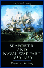 Seapower and Naval Warfare, 1650-1830 - 1st Edition book cover