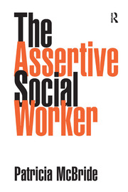 The Assertive Social Worker - 1st Edition book cover