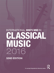 International Who's Who in Classical Music 2016 - 32nd Edition book cover