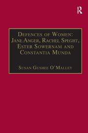 Defences of Women: Jane Anger, Rachel Speght, Ester Sowernam and Constantia Munda, - 1st Edition book cover