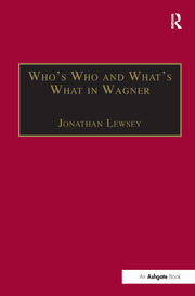 Who's Who and What's What in Wagner - 1st Edition book cover
