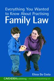Everything You Wanted to Know About Practising Family Law - 1st Edition book cover