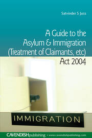 A Guide to the Asylum and Immigration (Treatment of Claimants, etc) Act 2004 - 1st Edition book cover