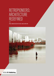 Retropioneers: Architecture Redefined - 1st Edition book cover