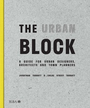 The Urban Block : A Guide for Urban Designers, Architects and Town Planners - 1st Edition book cover