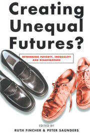 Creating Unequal Futures? - 1st Edition book cover