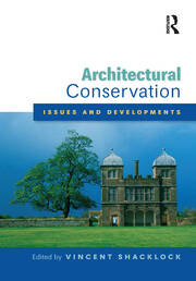 Architectural Conservation: Issues and Developments - 1st Edition book cover
