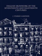 English Ironwork of the Seventeenth and Eighteenth Centuries - 1st Edition book cover