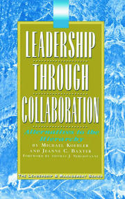 Leadership Through Collaboration - 1st Edition book cover