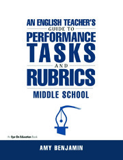 English Teacher's Guide to Performance Tasks and Rubrics - 1st Edition book cover