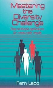 Mastering the Diversity Challenge: Easy On-the-Job Applications for Measurable Results