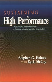 SUSTAINING High Performance: The Strategic Transformation to A Customer-Focused Learning Organization