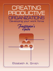 Creating Productive Organizations - 1st Edition book cover