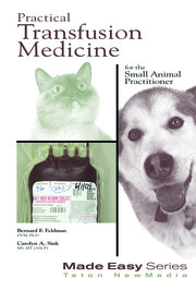 Practical Transfusion Medicine for the Small Animal Practitioner - 1st Edition book cover