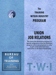 Training Within Industry: Union Job Relations - 1st Edition book cover
