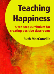 Teaching Happiness - 1st Edition book cover