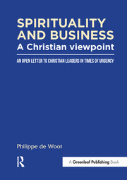 Spirituality and Business: A Christian Viewpoint - 1st Edition book cover