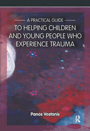 A Practical Guide to Helping Children and Young People Who Experience Trauma - 1st Edition book cover