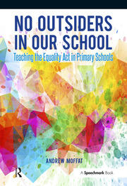 No Outsiders in Our School : Teaching the Equality Act in Primary Schools - 1st Edition book cover