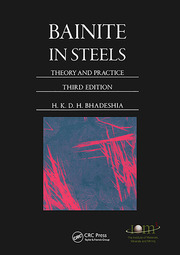 Bainite in Steels: Theory and Practice, Third Edition