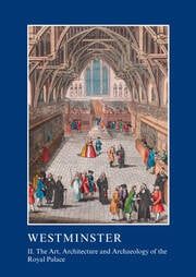 Westminster Part II: The Art, Architecture and Archaeology of the Royal Palace - 1st Edition book cover