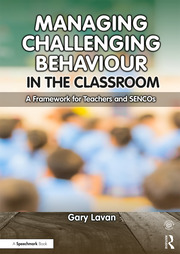 Managing Challenging Behaviour in the Classroom : A Framework for Teachers and SENCOs - 1st Edition book cover