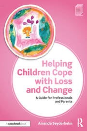 Helping Children Cope with Loss and Change - August 30, 2019