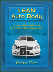Lean Auto Body: The Lean Implementation Guide to the Auto Collision Repair Industry - 1st Edition book cover