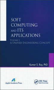 Soft Computing and Its Applications, Volume One: A Unified Engineering Concept