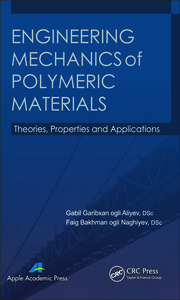 Engineering Mechanics of Polymeric Materials: Theories, Properties and Applications