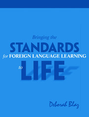 Bringing the Standards for Foreign Language Learning to Life - 1st Edition book cover