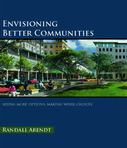 Envisioning Better Communities : Seeing More Options, Making Wiser Choices - 1st Edition book cover