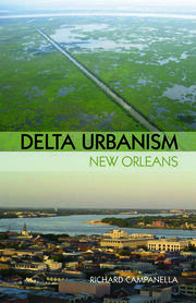 Delta Urbanism: New Orleans - 1st Edition book cover