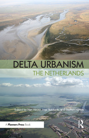 Delta Urbanism: The Netherlands - 1st Edition book cover