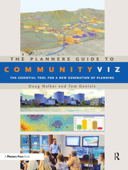 The Planners Guide to CommunityViz : The Essential Tool for a New Generation of Planning - 1st Edition book cover